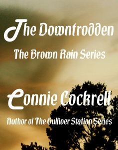 Book, The Downtrodden, Brown Rain Series, Connie Cockrell